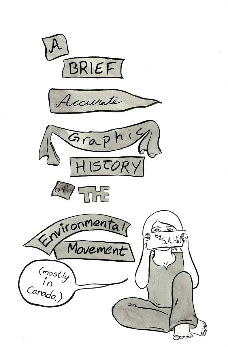 Project #7: A Brief, Accurate Graphic History of the Environmental Movement (Mostly in Canada)