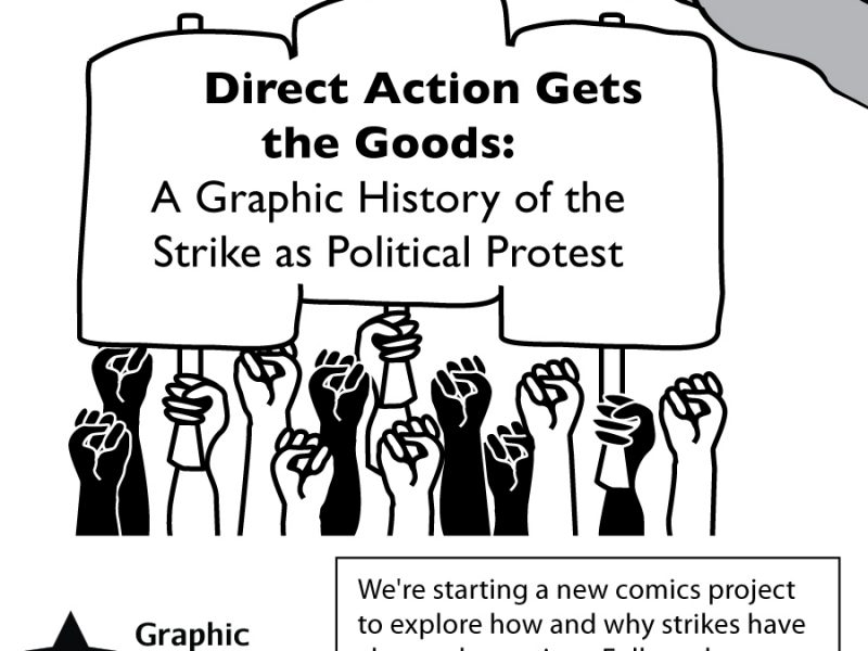 Direct Action Gets the Goods: A Graphic History of the Strike as Political Protest.