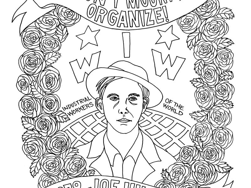 Activist Colouring Contest – Joe Hill: Don't Mourn, Organize!