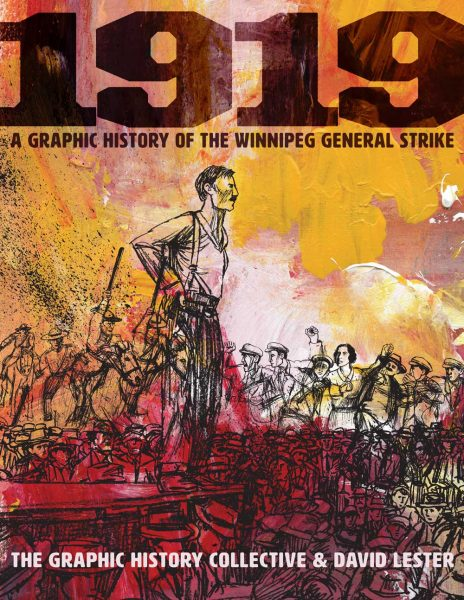 1919: The Graphic History of the Winnipeg General Strike