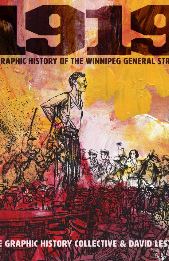 1919: A Graphic History of the Winnipeg General Strike