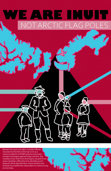 """This poster depicts writer Siku Allooloo's family based on an archival photo taken in 1922. The family is depicted in white lines on a black background with different colours radiating from their heads. The background of the poster is red with the outline of some islands of the high arctic in pink and blue. Along the top it says, """"We Are Inuit Not Artic Flag Poles,"""" and along the bottom it says: """"Between the 1920s and 1960s, Canadian officials relocated Inuit families to the high arctic as a means to establish an RCMP presence and protect Canada's sovereignty against foreign interests. Few Canadians know that Arctic Sovereignty was paid for by severe hardships suffered by Inuit, like Qattuuq and Ulaayuk's family depicted here, whose resilience and fortitude has enabled their descendants to continue living as Inuit today."""""""
